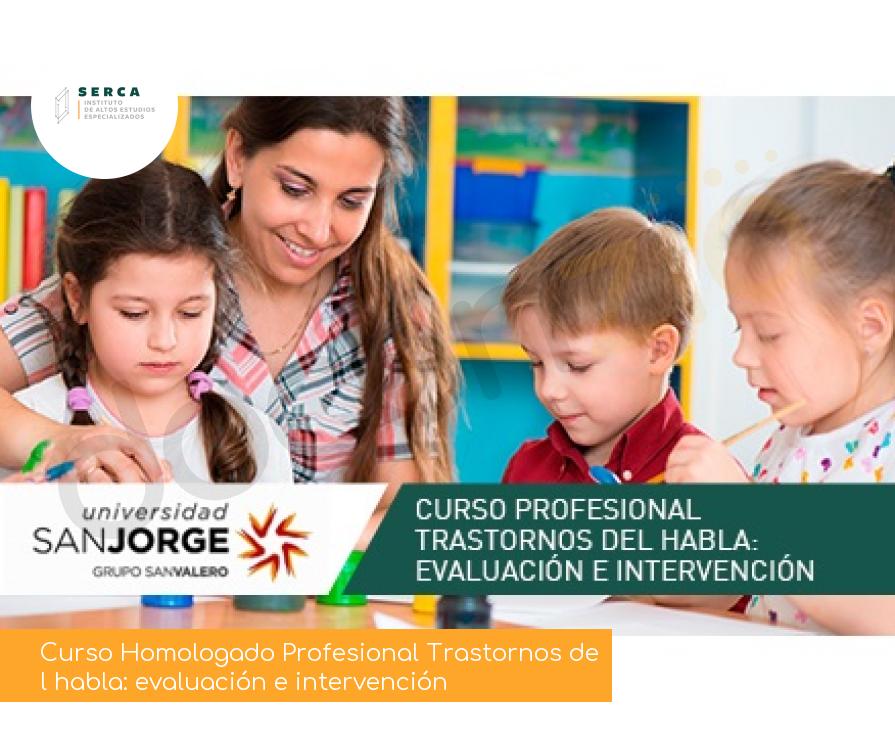 Curso Homologado Profesional Trastornos del habla: evaluación e intervención