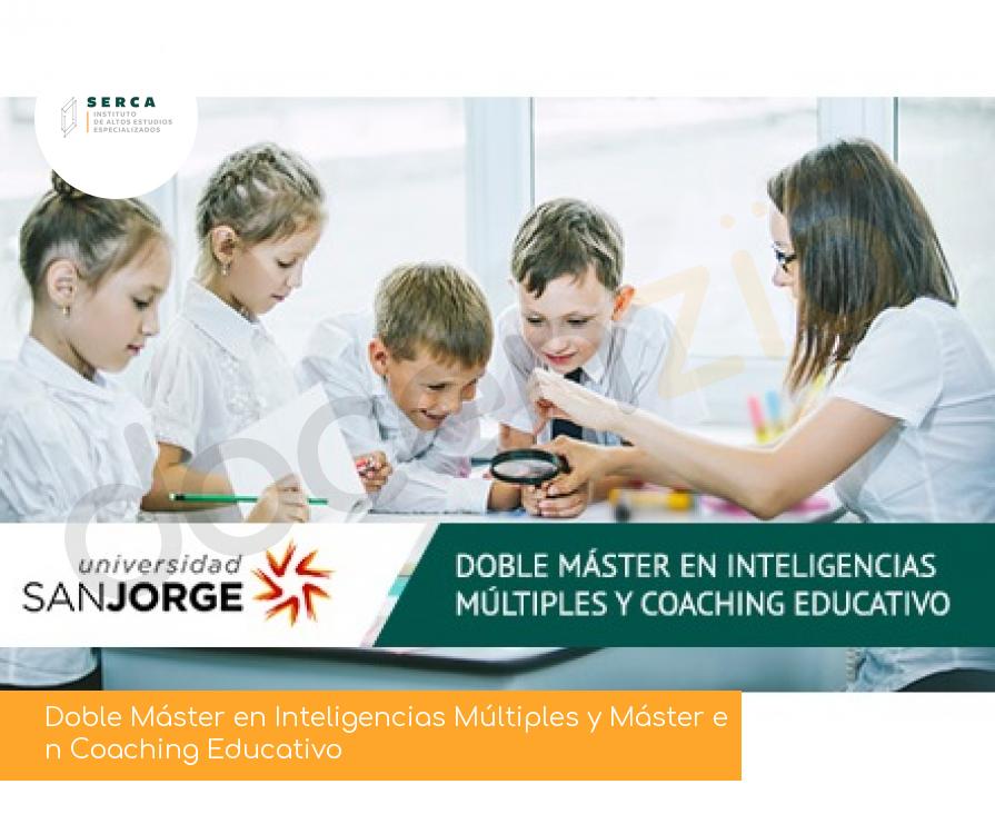 Doble Máster en Inteligencias Múltiples y Máster en Coaching Educativo