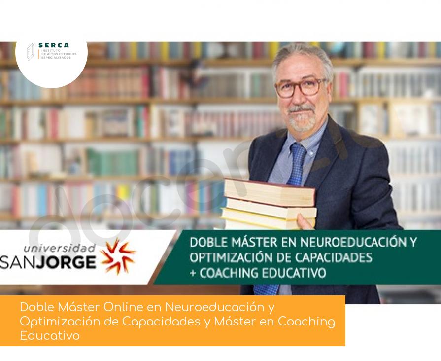 Doble Máster Online en Neuroeducación y Optimización de Capacidades y Máster en Coaching Educativo