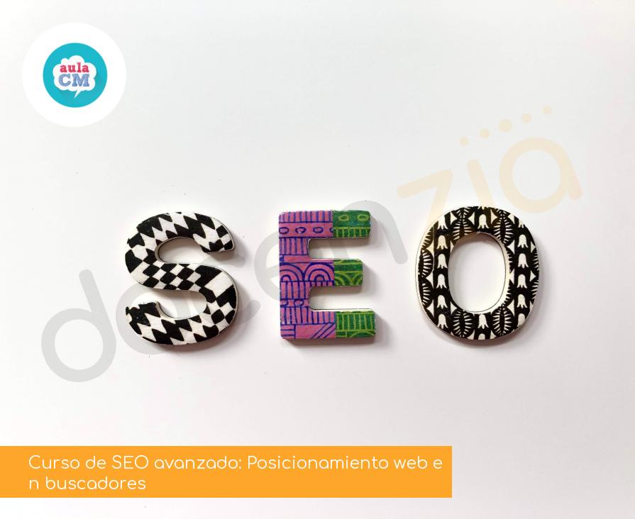 Curso de SEO avanzado: Posicionamiento web en buscadores